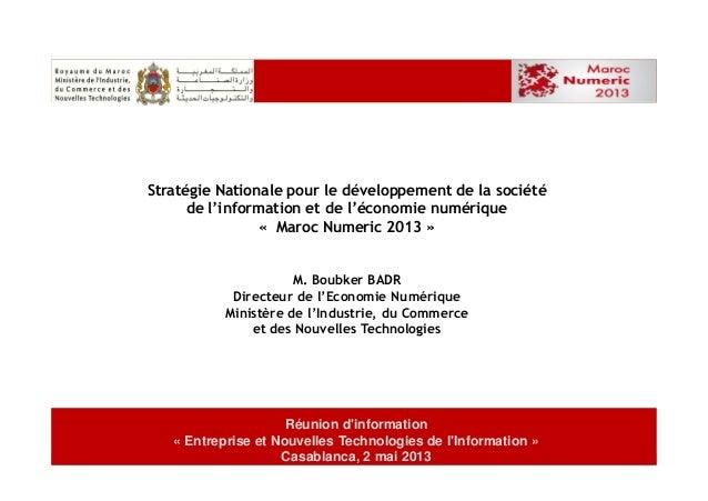 Stratégie Nationale pour le développement de la sociétéde l'information et de l'économie numérique« Maroc Numeric 2013 »1R...