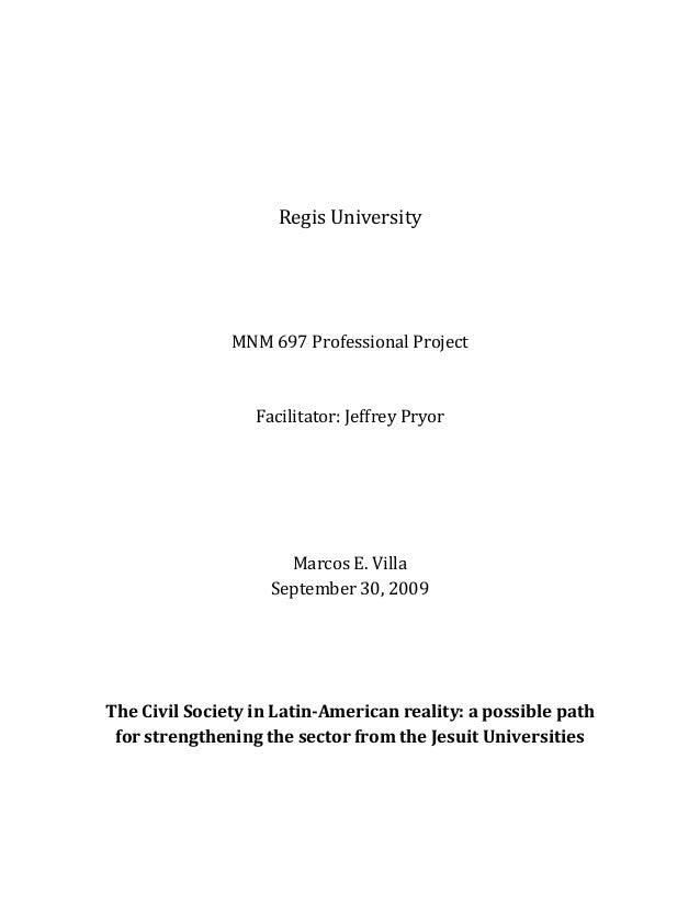 RegisUniversity     MNM697ProfessionalProject   Facilitator:JeffreyPryor      MarcosE.Vill...