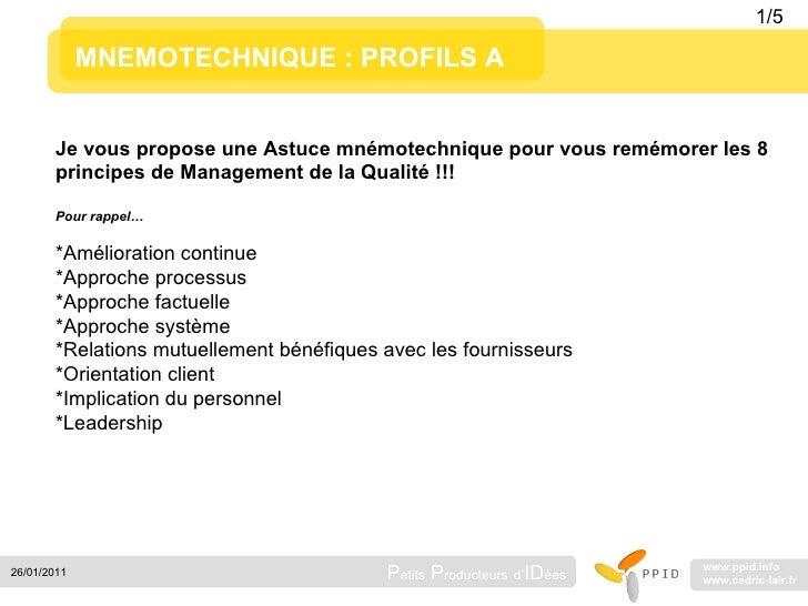 MNEMOTECHNIQUE : PROFILS A Je vous propose une Astuce mnémotechnique pour vous remémorer les 8 principes de Management de ...
