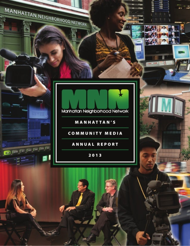 Mcnhcmon Neighborhood Network  MANHATTAN'S  COMMUNITY MEDIA  ANNUAL REPORT  2013