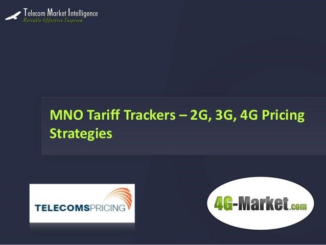 MNO Tariff Trackers – 2G, 3G, 4G Pricing Strategies