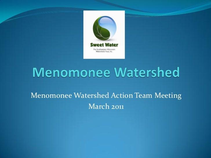 Menomonee Watershed Action Team Meeting             March 2011