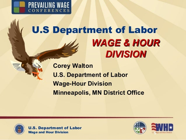 U.S. Department of Labor Wage and Hour Division 1 U.S Department of Labor Corey Walton U.S. Department of Labor Wage-Hour ...