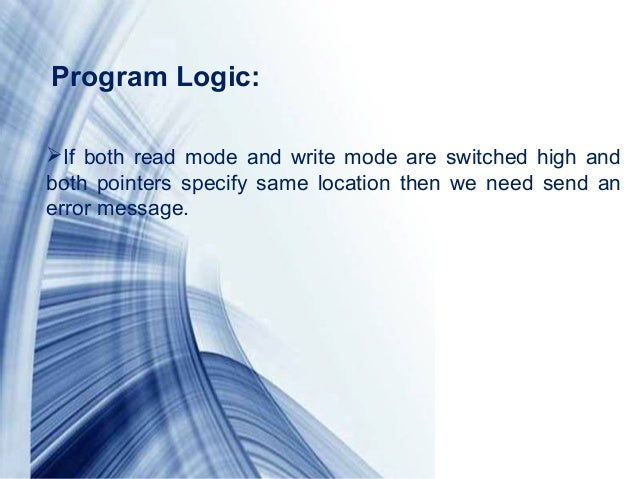 Page 11If both read mode and write mode are switched high andboth pointers specify same location then we need send anerro...