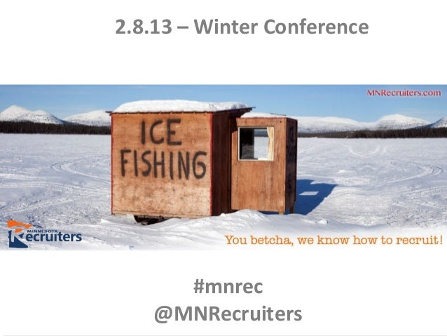 2.8.13 – Winter Conference     #mnrec   @MNRecruiters       vv