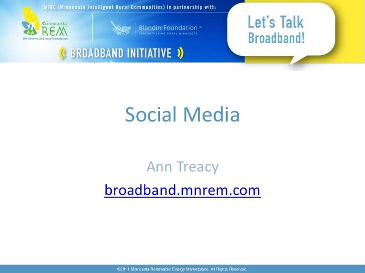 Social Media<br />Ann Treacy <br />broadband.mnrem.com<br />
