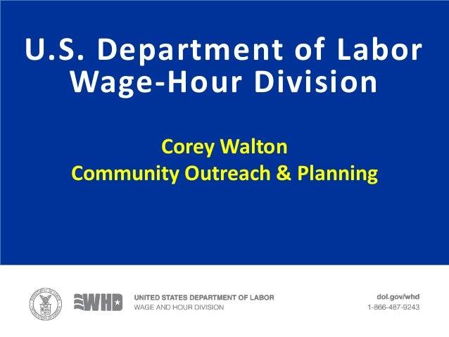 Corey Walton Community Outreach & Planning U.S. Department of Labor Wage-Hour Division