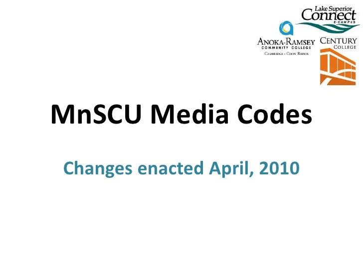MnSCU Media Codes<br />Changes enacted April, 2010<br />