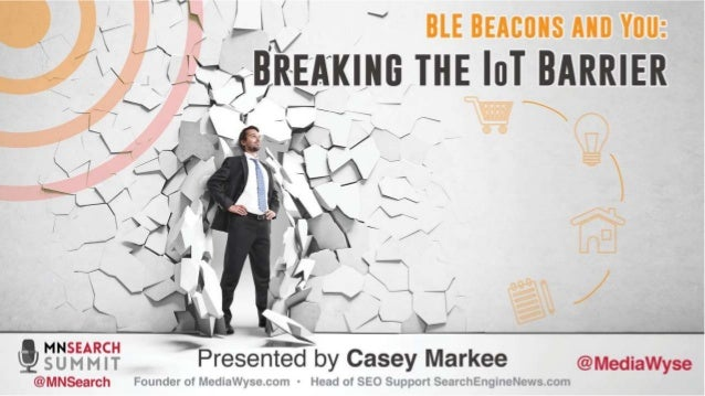 BLE Beacons and You: Breaking the Internet of Things (IoT) Barrier - …