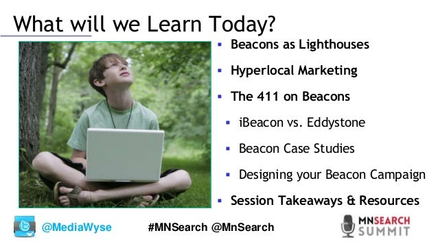 BLE Beacons and You: Breaking the Internet of Things (IoT) Barrier - 2016 MnSearch Summit Slide 3