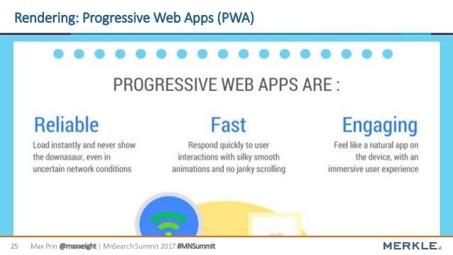 Max Prin @maxxeight | MnSearch Summit 2017 #MNSummit25 Rendering: Progressive Web Apps (PWA)