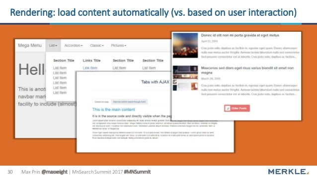 Max Prin @maxxeight | MnSearch Summit 2017 #MNSummit30 Rendering: load content automatically (vs. based on user interactio...