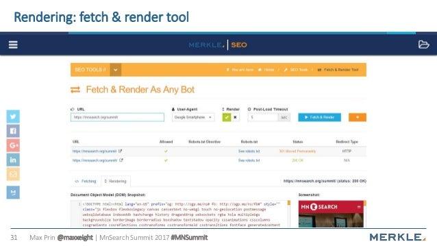 Max Prin @maxxeight | MnSearch Summit 2017 #MNSummit31 Rendering: fetch & render tool