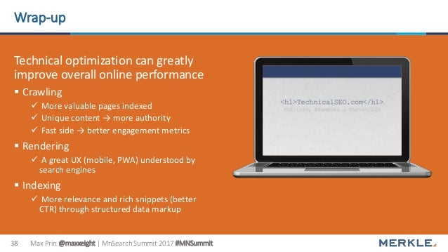 Max Prin @maxxeight | MnSearch Summit 2017 #MNSummit38 Wrap-up Technical optimization can greatly improve overall online p...