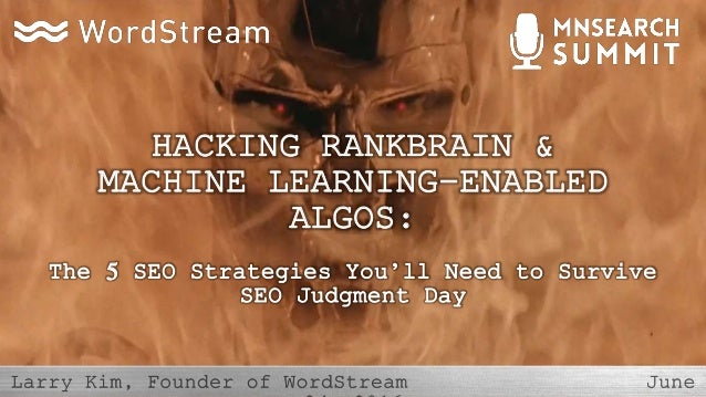 h HACKING RANKBRAIN & MACHINE LEARNING-ENABLED ALGOS: The 5 SEO Strategies You'll Need to Survive SEO Judgment Day