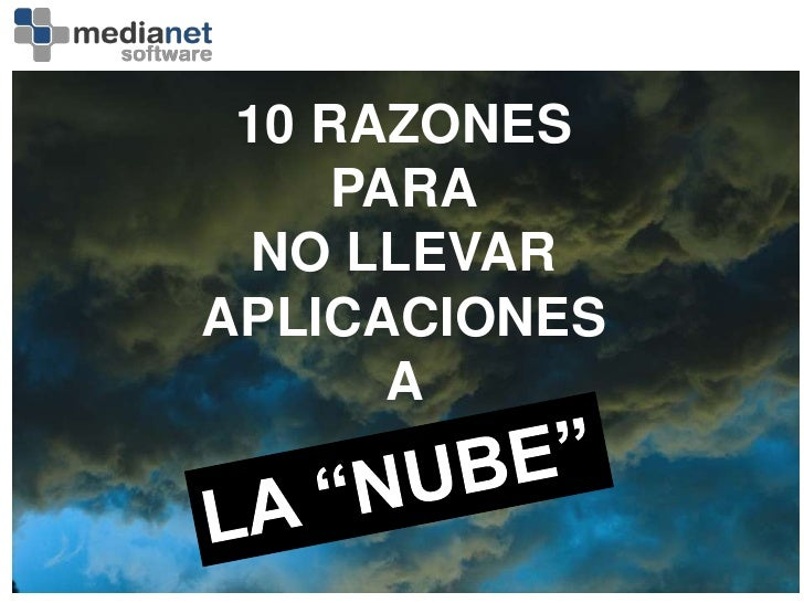 """10 RAZONES<br />PARA<br />NO LLEVAR<br />APLICACIONES<br />A<br />LA """"NUBE""""<br />"""
