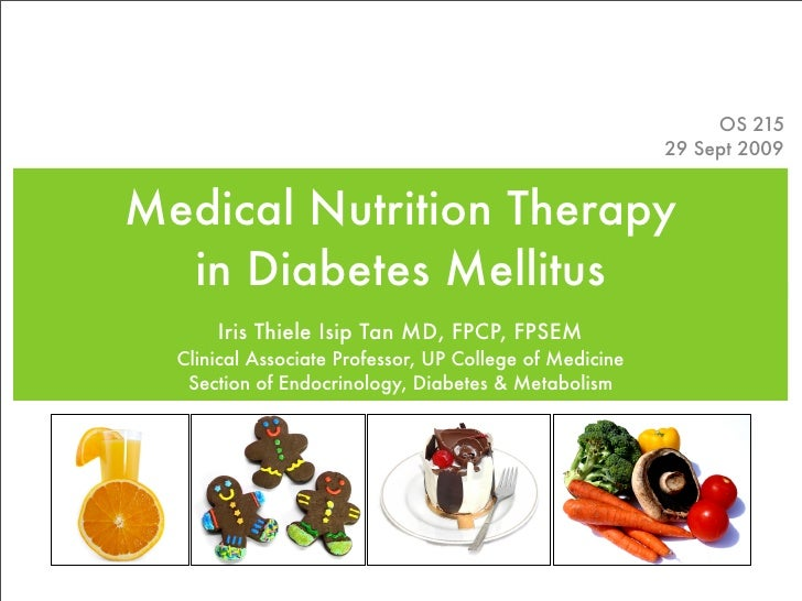 OS 215                                                          29 Sept 2009   Medical Nutrition Therapy   in Diabetes Mel...