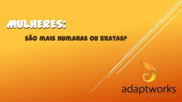 MULHERES: são mais humanas ou exatas?