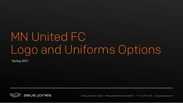 MN United FC Logo and Uniforms Options 2640 Lyndale Ave. South   Minneapolis, Minnesota 55408   T +1 612 279 1400   www.ze...