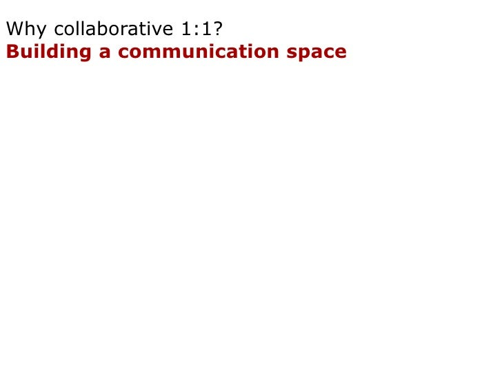 Why collaborative 1:1? A space where the teachers actively interacts with the students