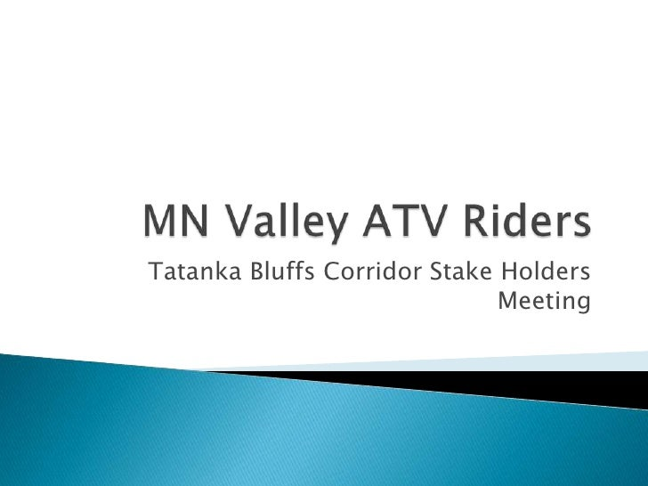 Tatanka Bluffs Corridor Stake Holders                              Meeting