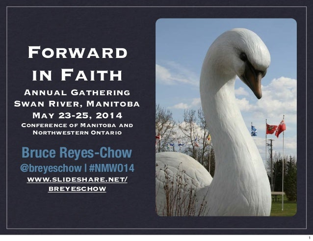 Forward in Faith Annual Gathering Swan River, Manitoba May 23-25, 2014 Conference of Manitoba and Northwestern Ontario Bru...