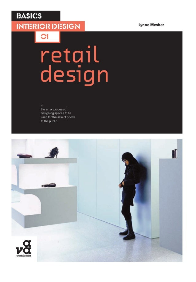 Retail Design BASICS 01 Lynne Mesher Interior N The Art Or Process Of Designing Spaces