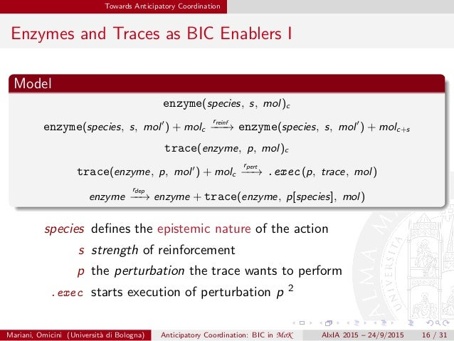 Towards Anticipatory Coordination Enzymes and Traces as BIC Enablers I Model enzyme(species, s, mol)c enzyme(species, s, m...
