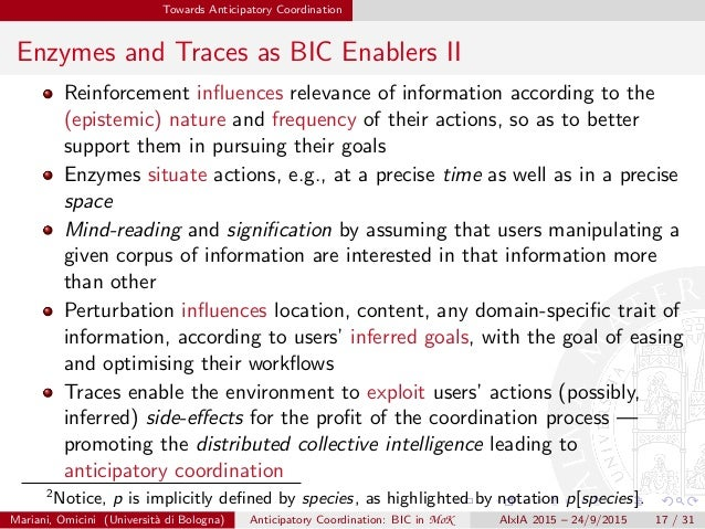 Towards Anticipatory Coordination Enzymes and Traces as BIC Enablers II Reinforcement influences relevance of information a...