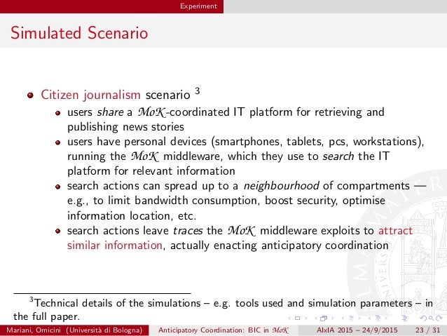 Experiment Simulated Scenario Citizen journalism scenario 3 users share a MoK -coordinated IT platform for retrieving and ...