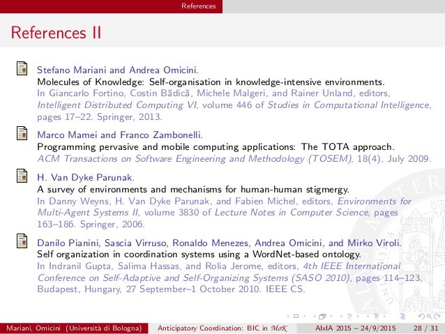 References References II Stefano Mariani and Andrea Omicini. Molecules of Knowledge: Self-organisation in knowledge-intens...