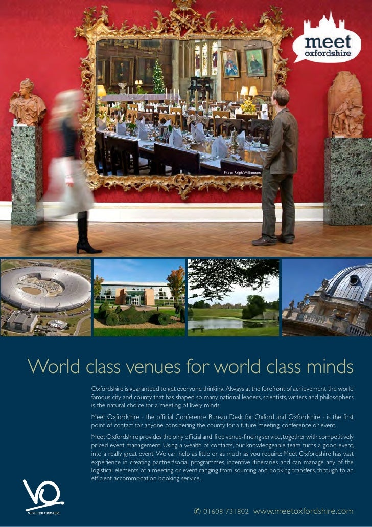 Photo Ralph WilliamsonWorld class venues for world class minds       Oxfordshire is guaranteed to get everyone thinking. A...