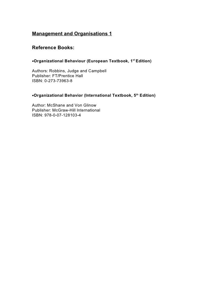 Management and Organisations 1  Reference Books:  •Organizational Behaviour (European Textbook, 1st Edition)  Authors: Rob...