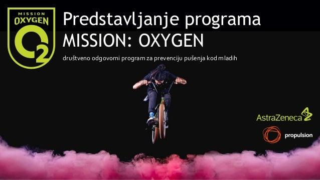 Predstavljanje programa MISSION: OXYGEN društveno odgovorni program za prevenciju pušenja kod mladih