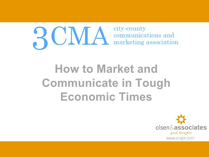 How to Market and Communicate in Tough Economic Times