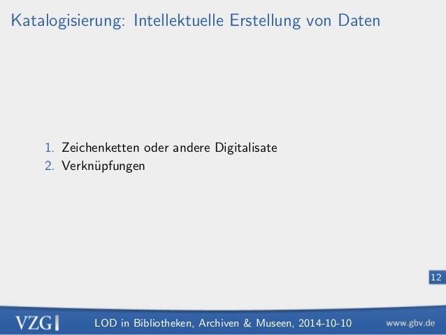 LOD in Bibliotheken, Archiven  Museen, 2014-10-10  8  Beispiel: http://d-nb.info/gnd/118578545