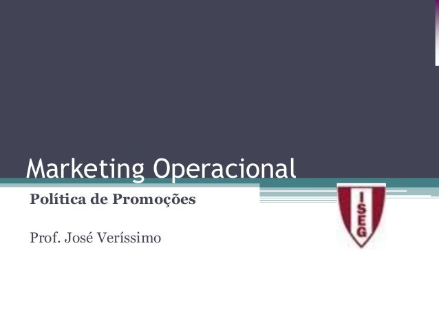 Marketing Operacional Política de Promoções Prof. José Veríssimo