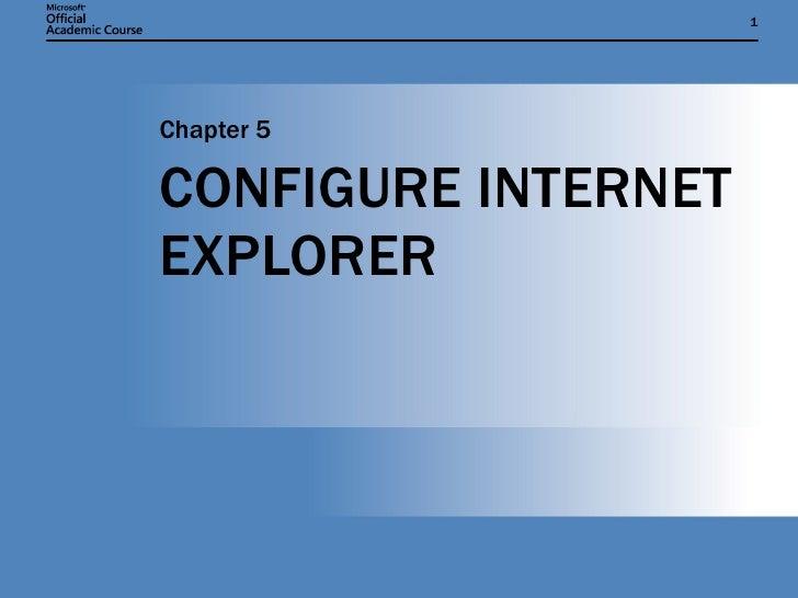CONFIGURE INTERNET EXPLORER Chapter 5