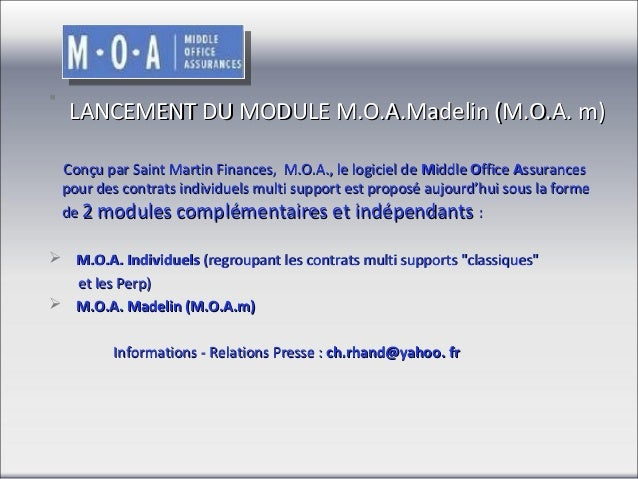  LANCEMENTDUMODULEM.O.A.Madelin(M.O.A.m)   ConçuparSaintMartinFinances,M.O.A.,lelogicieldeMiddleOf...