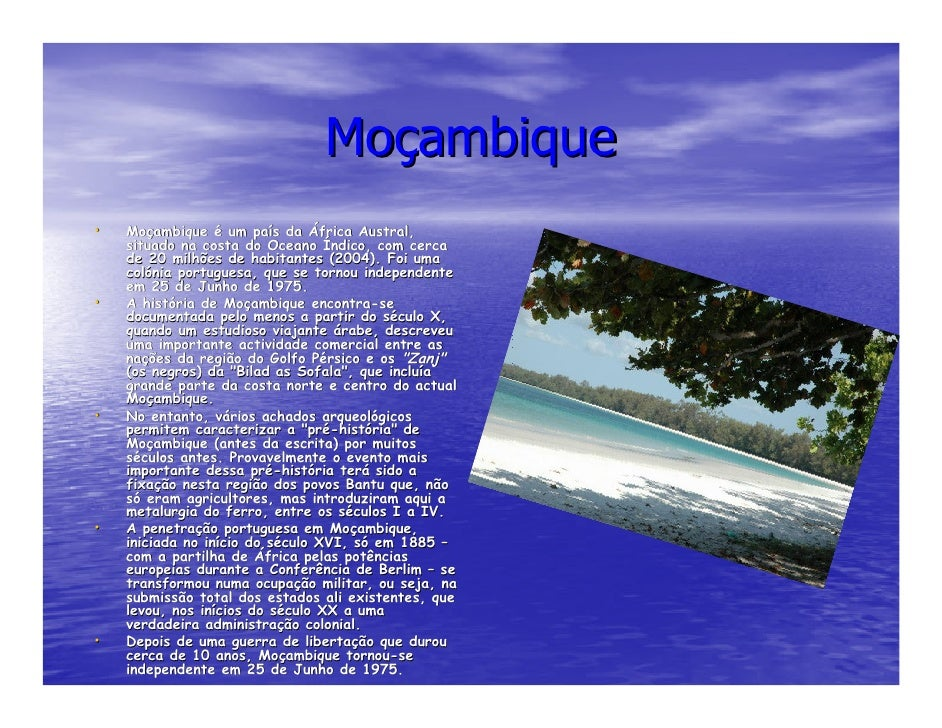 Moçambique •   Moçambique é um país da África Austral,     Moç                  paí               Austral,     situado na ...