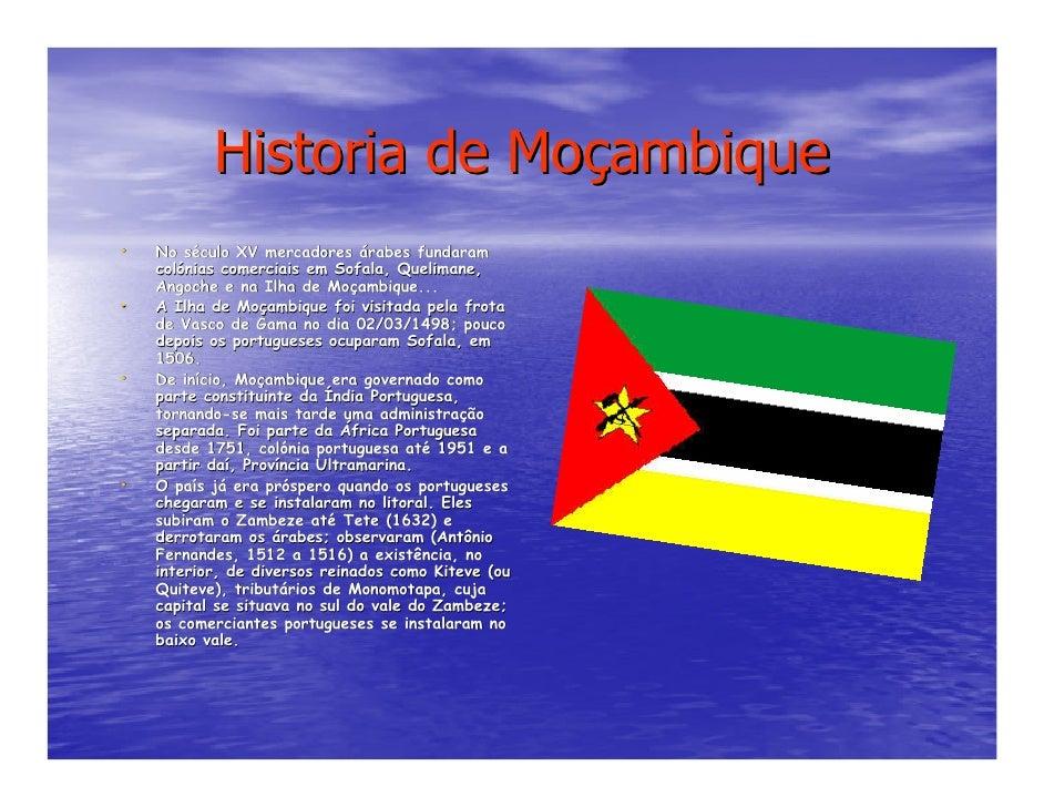 Historia de Moçambique •   No século XV mercadores árabes fundaram         sé     colónias comerciais em Sofala, Quelimane...