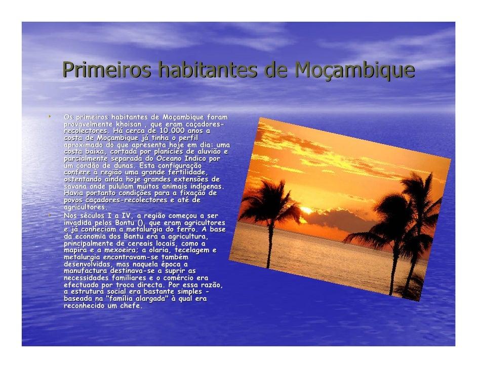 Primeiros habitantes de Moçambique •   Os primeiros habitantes de Moçambique foram                                  Moç   ...