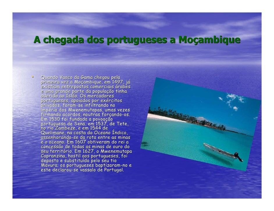 A chegada dos portugueses a Moçambique   •   Quando Vasco da Gama chegou pela                        Gama     primeira vez...