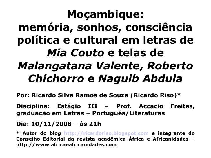 Moçambique: memória, sonhos, consciência política e cultural em letras de  Mia Couto  e telas de  Malangatana Valente ,  R...