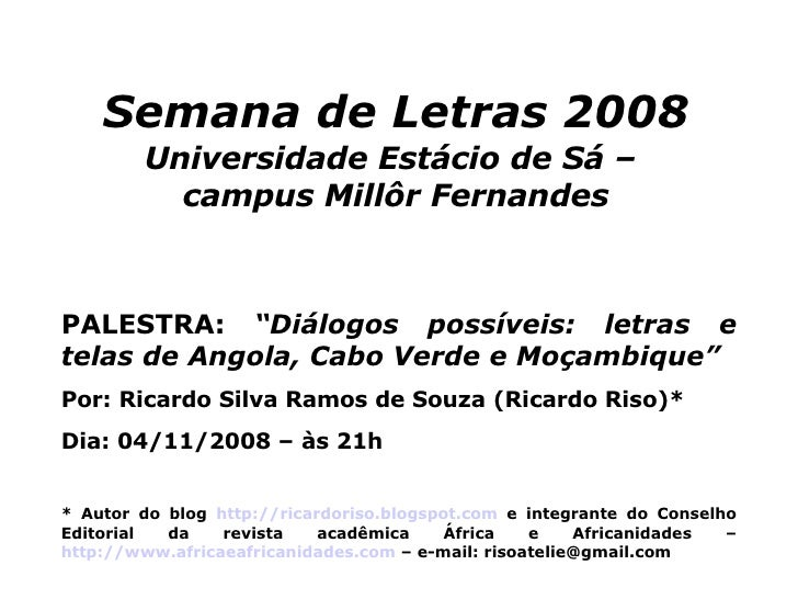 "Semana de Letras 2008   Universidade Estácio de Sá –  campus Millôr Fernandes PALESTRA:  ""Diálogos possíveis: letras e tel..."