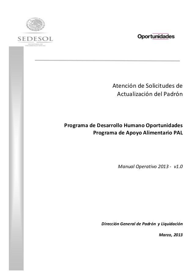 Atención de Solicitudes de Actualización del Padrón Programa de Desarrollo Humano Oportunidades Programa de Apoyo Alimenta...