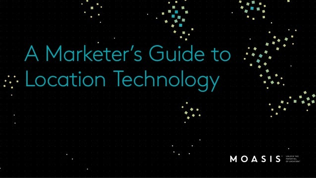 A Marketer's Guide to Location Technology