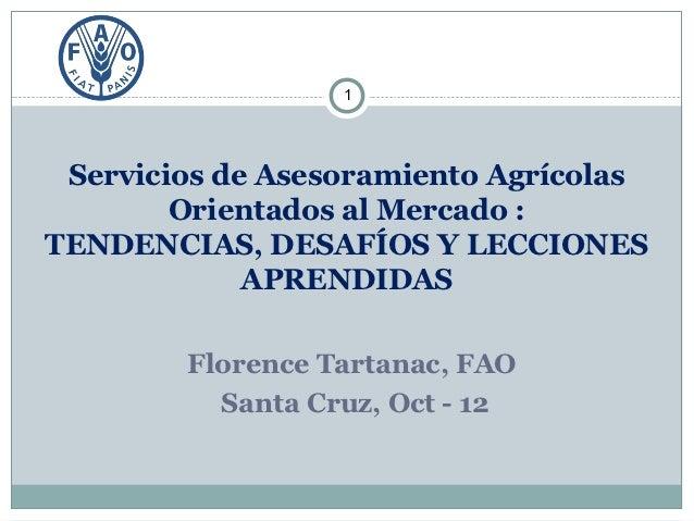 1 Servicios de Asesoramiento Agrícolas        Orientados al Mercado :TENDENCIAS, DESAFÍOS Y LECCIONES             APRENDID...