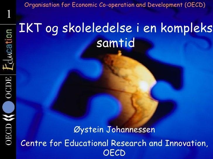 Organisation for Economic Co-operation and Development (OECD) 1 1     IKT og skoleledelse i en kompleks                  s...