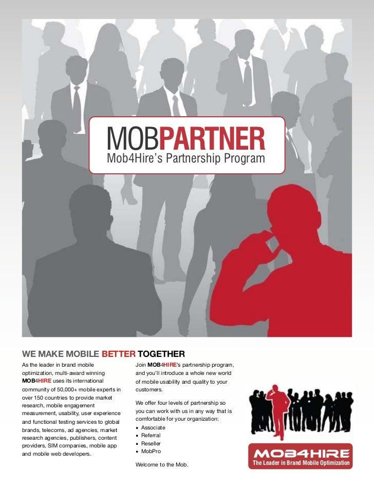 MOBPARTNER                                    Mob4Hire's Partnership ProgramWE MAKE MOBILE BETTER TOGETHERAs the leader in...